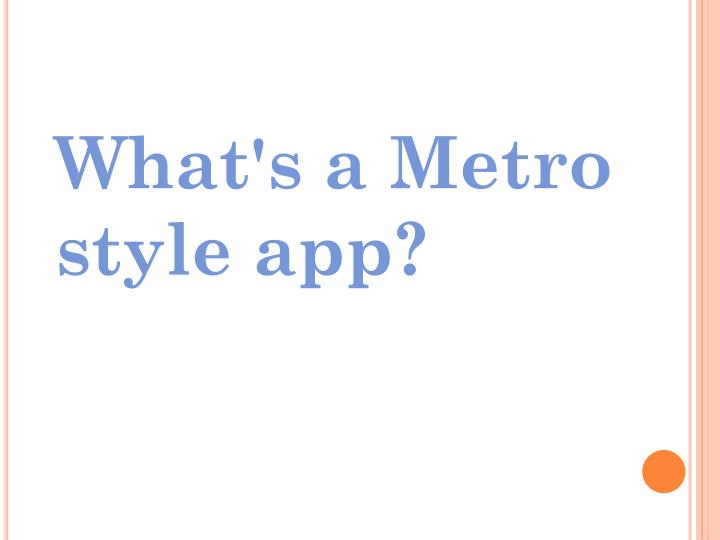 What's a Metro style app?