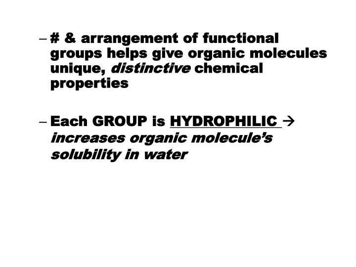 # & arrangement of functional groups helps give organic molecules unique,