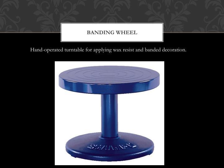 Banding wheel