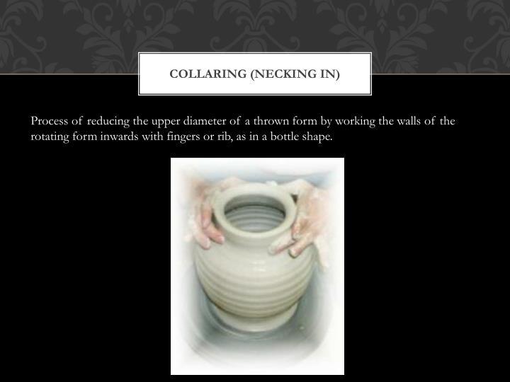 Collaring (necking in)