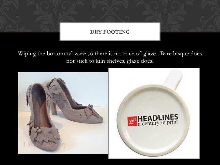 Dry footing