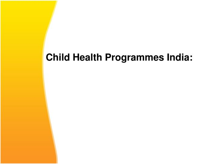 Child Health Programmes India:
