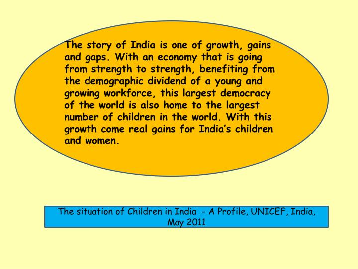 The story of India is one of growth, gains and gaps. With an economy that is going from strength to ...