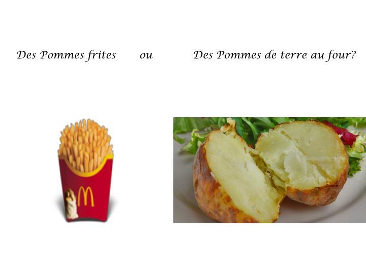 Des Pommes frites