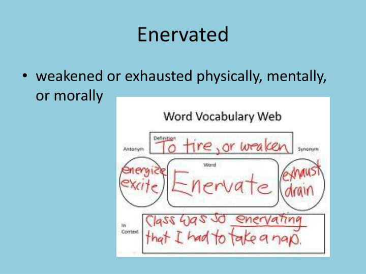 Enervated