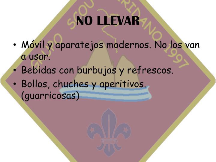 NO LLEVAR