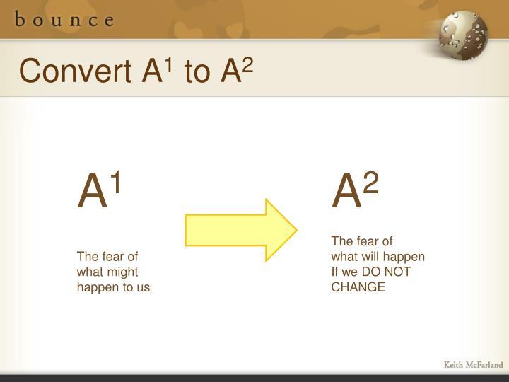 Convert A