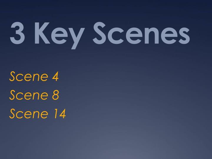 3 Key Scenes