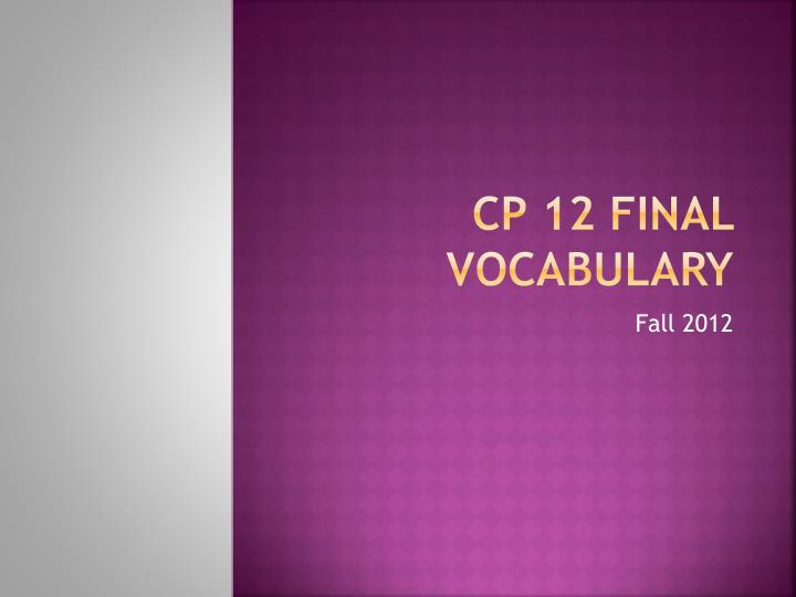 Cp 12 final vocabulary