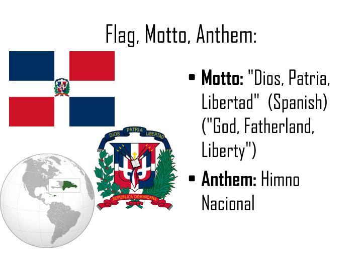 Flag, Motto, Anthem: