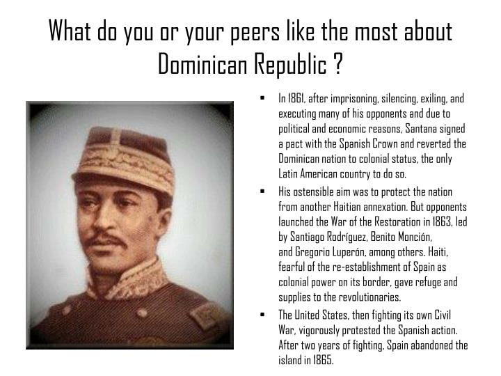 What do you or your peers like the most about Dominican Republic ?