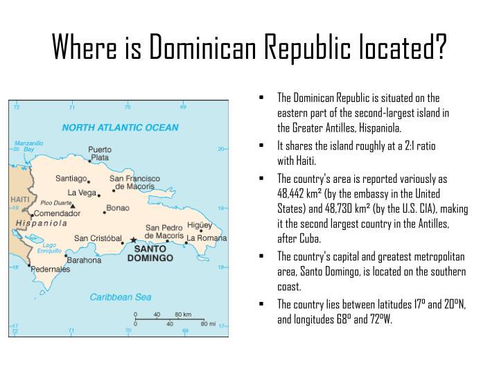 Where is Dominican Republic located?