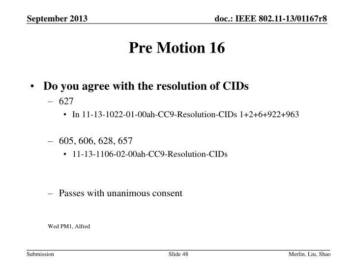 Pre Motion 16