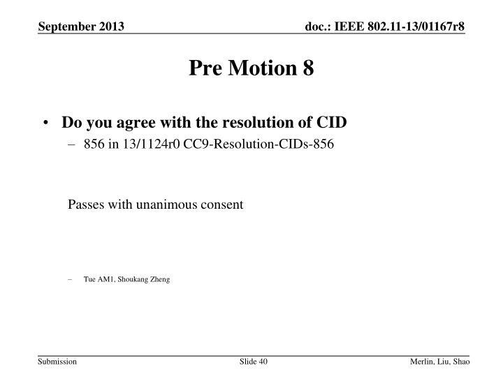 Pre Motion 8