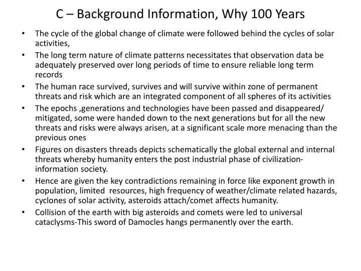 C – Background Information, Why 100 Years