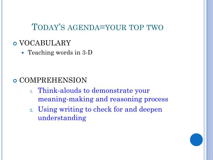 Today's agenda=your top two
