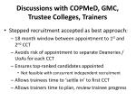 discussions with copmed gmc trustee colleges trainers
