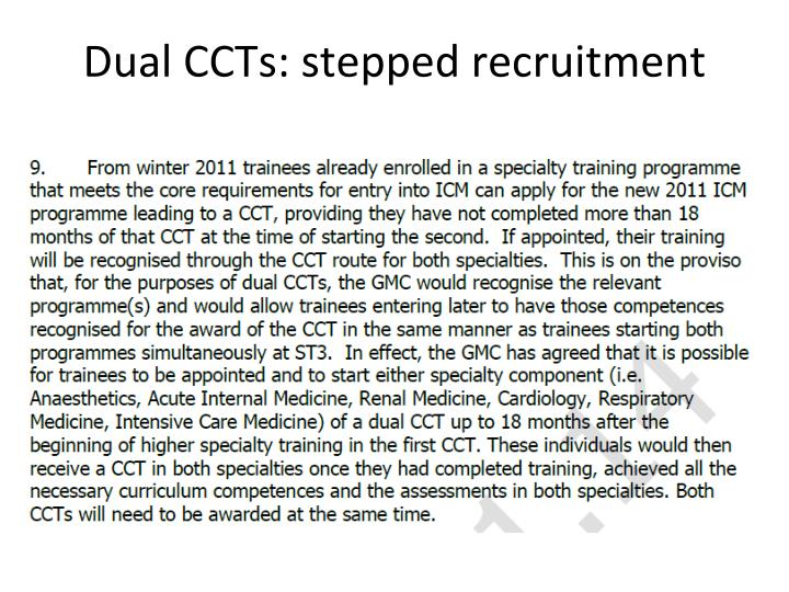 Dual CCTs: stepped recruitment