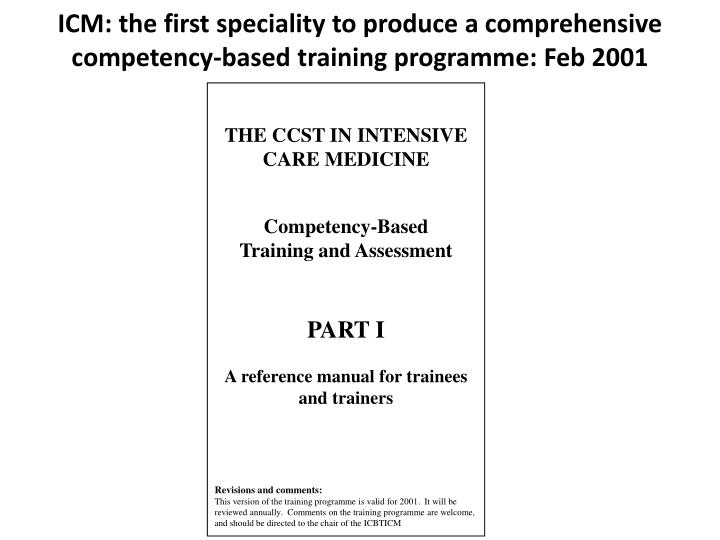 Icm the first speciality to produce a comprehensive competency based training programme feb 2001