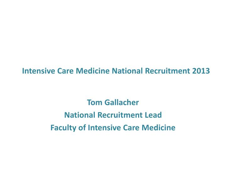 Intensive care medicine national recruitment 2013