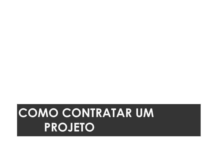 Como Contratar um projeto