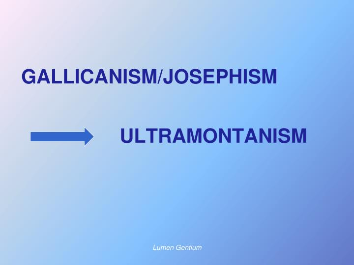 GALLICANISM/JOSEPHISM