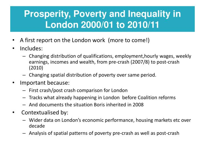 Prosperity, Poverty and Inequality in London 2000/01 to 2010/11
