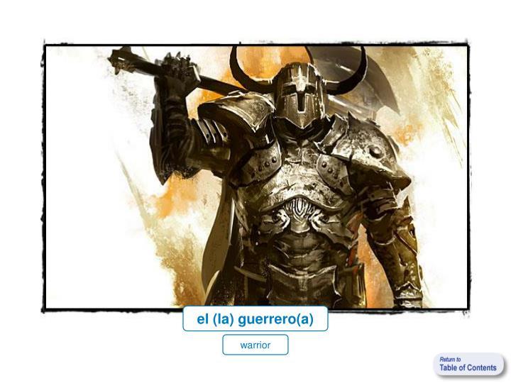 el (la) guerrero(a)