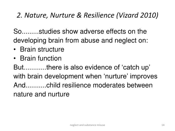 2. Nature, Nurture & Resilience (Vizard 2010)