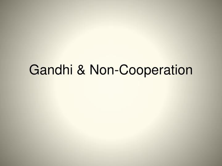 Gandhi & Non-Cooperation