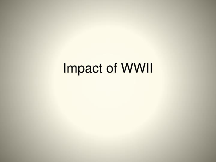 Impact of WWII