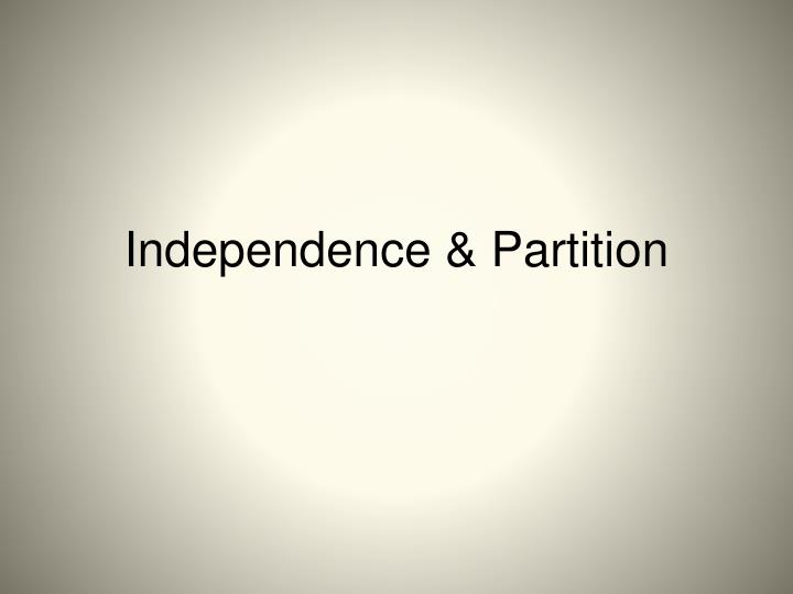 Independence & Partition
