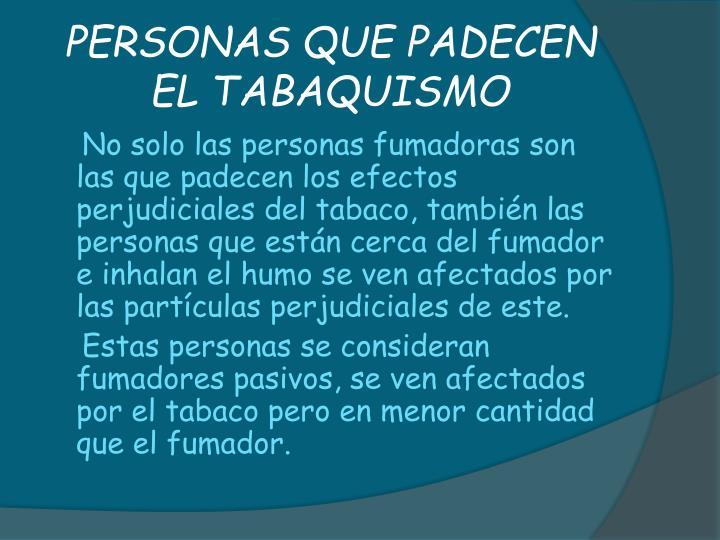 PERSONAS QUE PADECEN EL TABAQUISMO