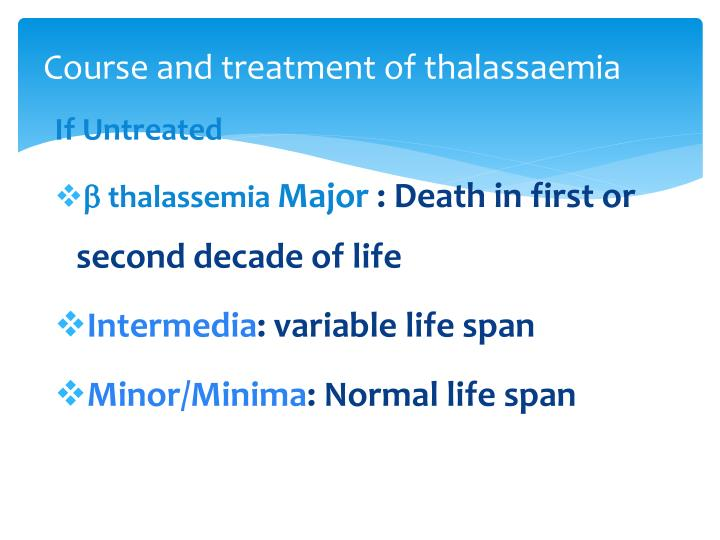 Course and treatment of thalassaemia