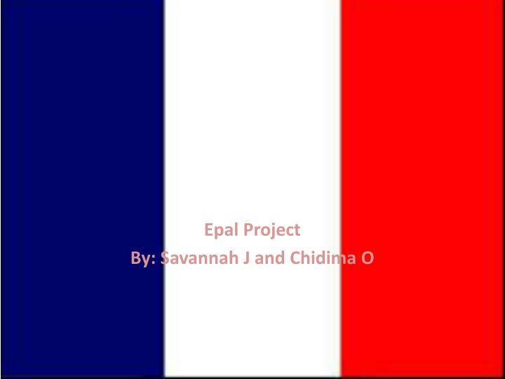 Epal project by savannah j and chidima o