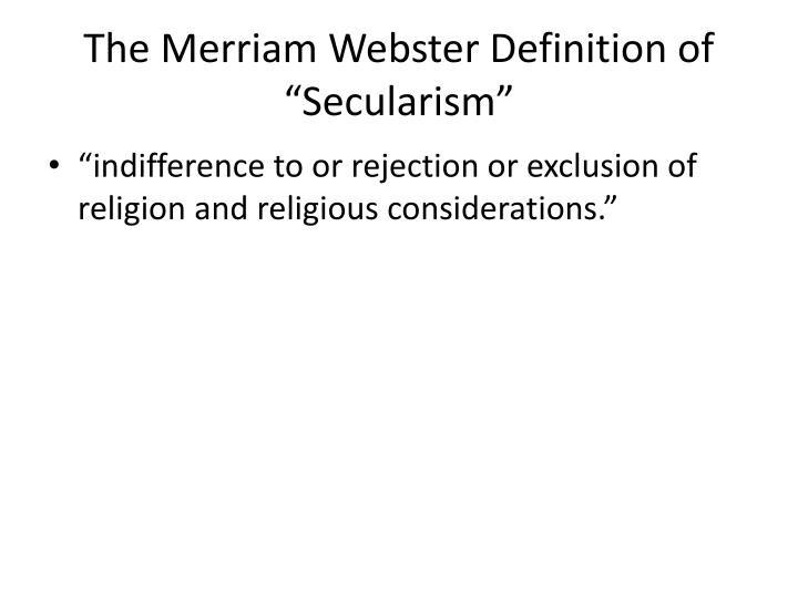 """The Merriam Webster Definition of """"Secularism"""""""