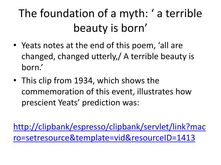 The foundation of a myth: ' a terrible beauty is born'