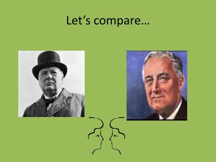 Let's compare…