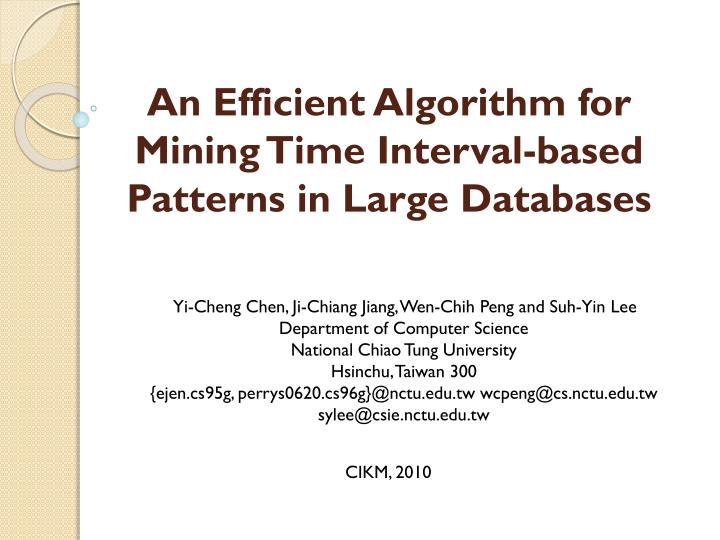 An efficient algorithm for mining time interval based patterns in large databases