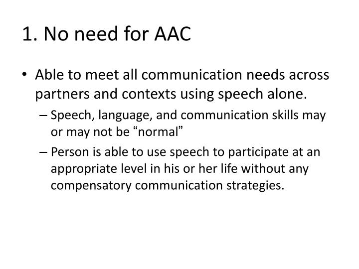1. No need for AAC