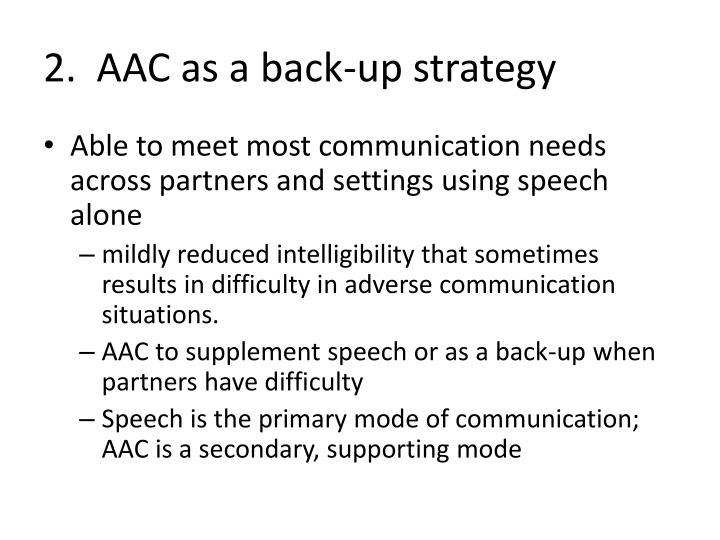 2.  AAC as a back-up strategy