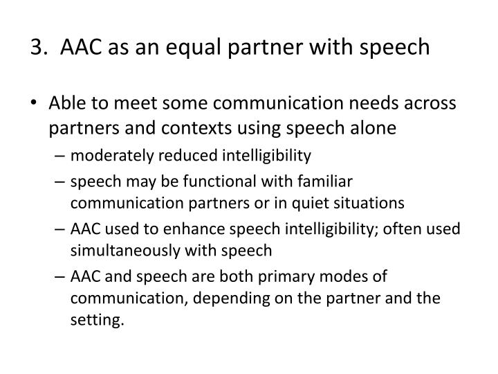 3.  AAC as an equal partner with speech