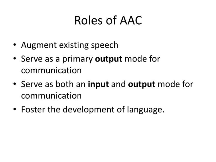 Roles of AAC