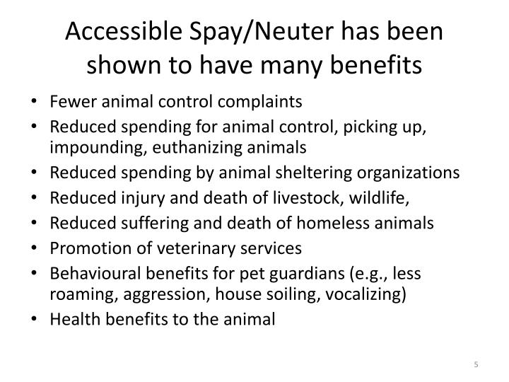 Accessible Spay/Neuter has been shown to have many benefits