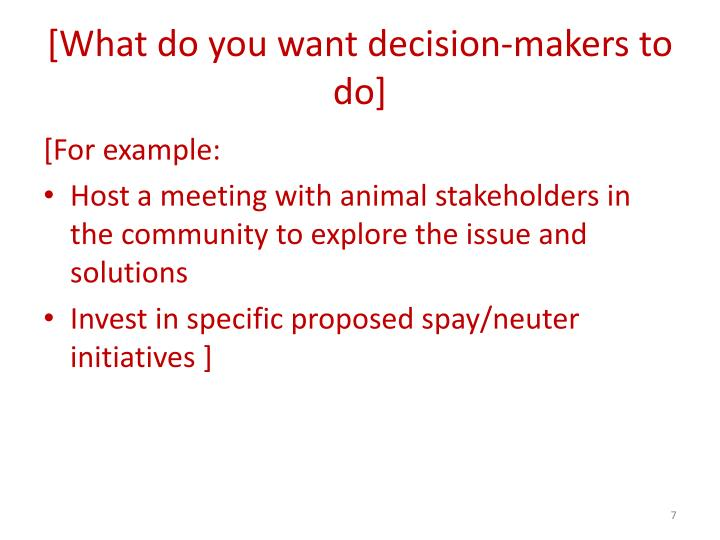 [What do you want decision-makers to do]