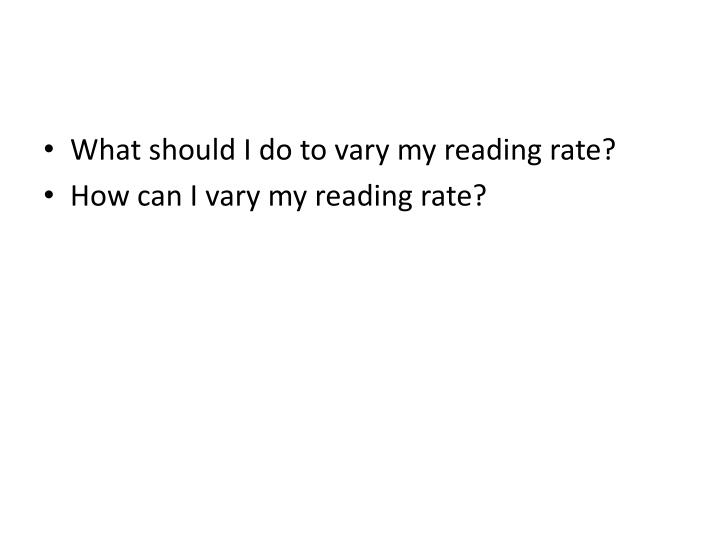 What should I do to vary my reading rate?