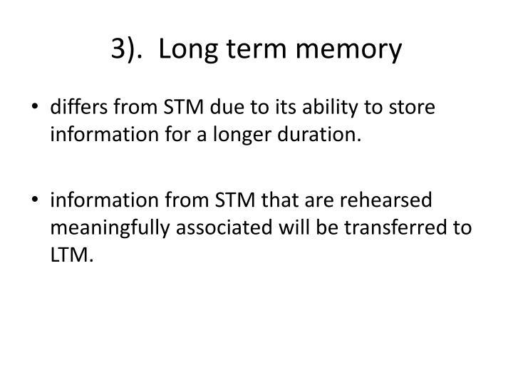 3).  Long term memory