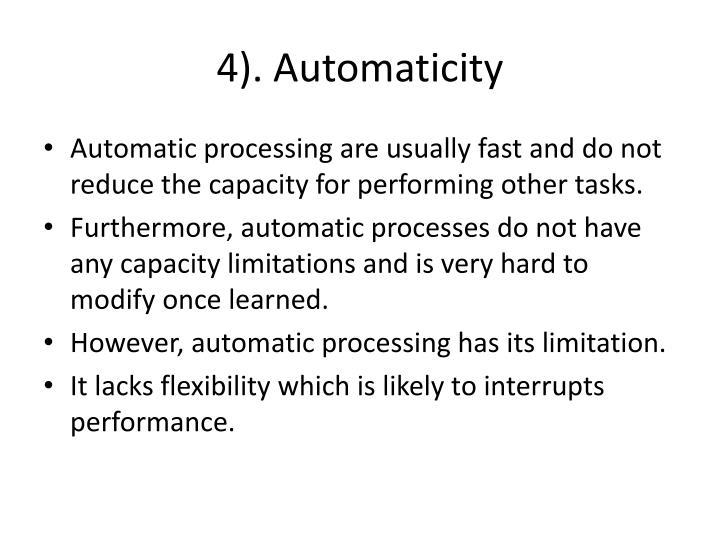 4). Automaticity
