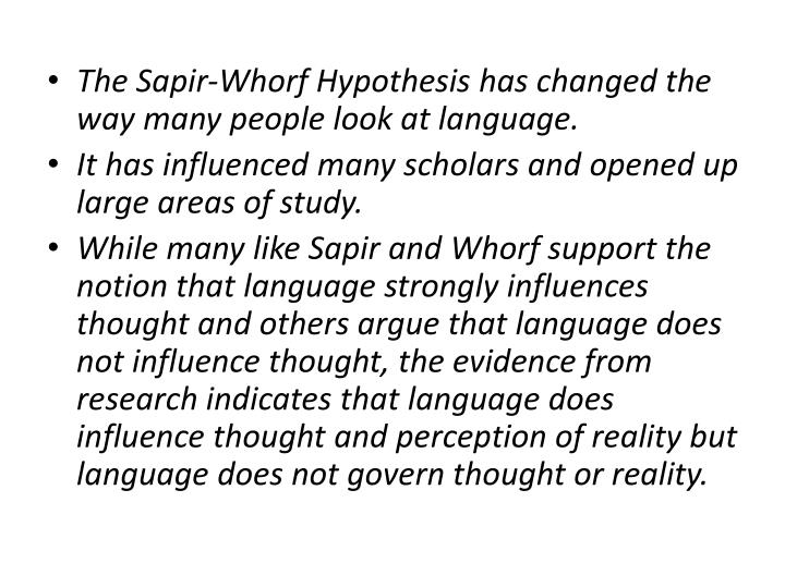 The Sapir-Whorf Hypothesis has changed the way many people look at language.