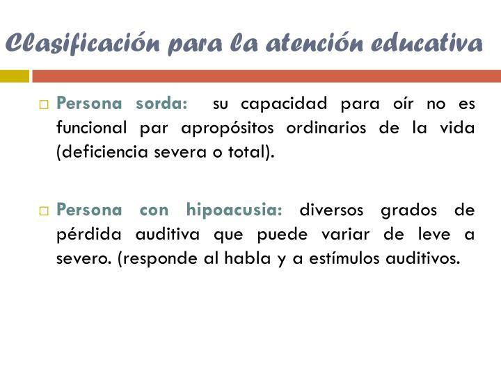 Clasificación para la atención educativa